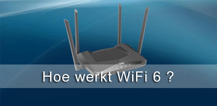 Hoe werkt WiFi 6?
